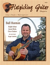 Flatpicking Guitar Magazine, Volume 11, Number 3, March / April 2007