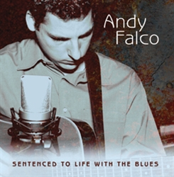 Sentenced  To Life With The Blues CD - Andy Falco