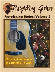 Flatpicking Styles, Volume 3 - Gospel, Christmas, and Classical Tunes CD-ROM