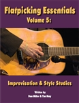 Flatpicking Essentials - Volume 5: Improvisation & Style Studies Book  / Audio CDs by Dan Miller and Tim May