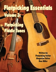 Flatpicking Essentials - Volume 3: Flatpicking Fiddle Tunes Book / 2 CDs by Dan Miller