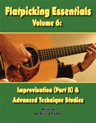 Flatpicking Essentials Volume 6: Improvisation (Part II) & Advanced Technique Book / 2 CDs by Dan Miller and Tim May