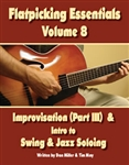 Flatpicking Essentials Volume 8: Improvisation (Part III) & Intro to Swing and Jazz Book / 2 CDs by Dan Miller and Tim May