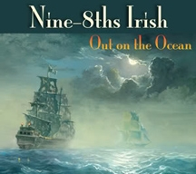 Out On The Ocean CD - Nine-8ths Irish