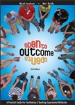 Open to Outcome 2 Edition: A practical Guide for Facilitating & Teaching Experiential Reflection