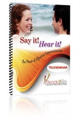 Say It Hear It - Effective Communication Teleseminar