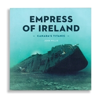 Empress of Ireland: Canada's Titanic by John Willis