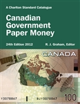 Canadian Government Paper Money - 24th Edition 2012