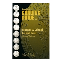 Standard Grading Guide for Canadian & Colonial Decimal Coins, Revised Edition