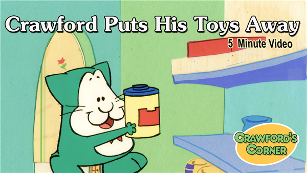 Video Download - Crawford Puts His Toys Away (5 min)