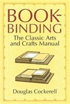 Bookbinding - The Classic Arts & Crafts Manual