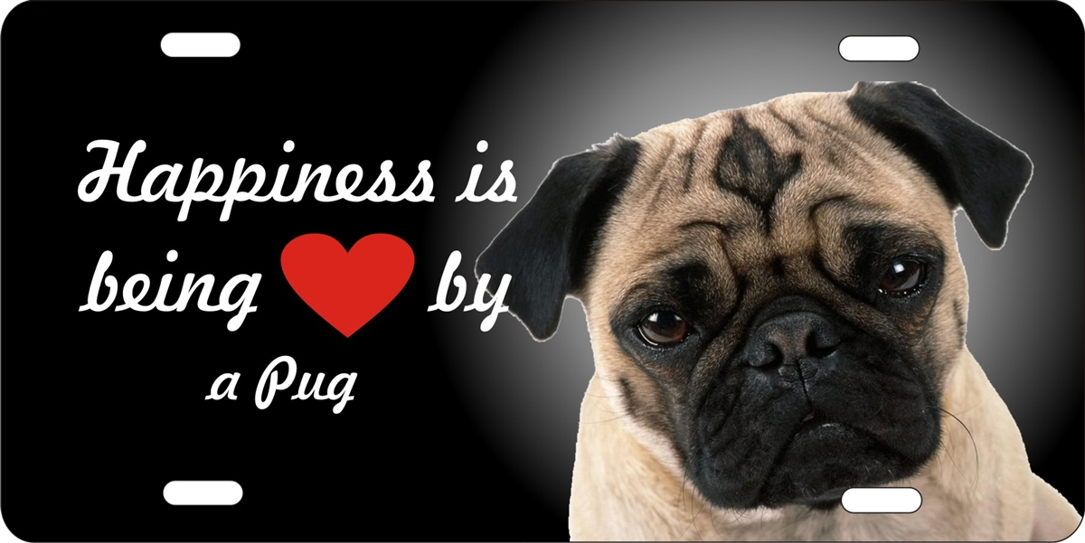 Pug dog personalized novelty license plate car tag & personalized novelty license plate Happiness is being loved by a Pug ...