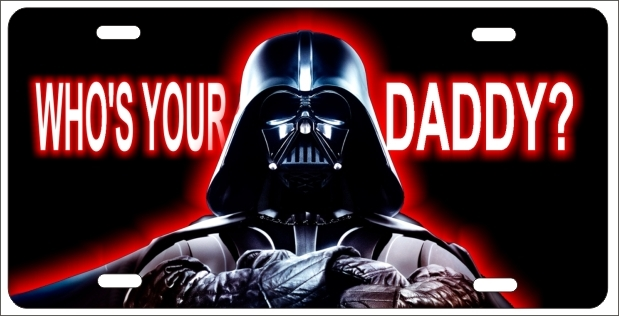 Perfect Darth Vader Custom Car Tag Whou0027s Your Daddy · Larger Photo