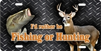 I'd rather be Fishing or Hunting personalized novelty front license plate Decorative Vanity car tag