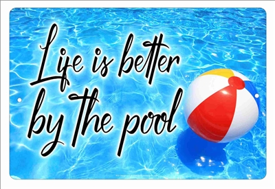 Life is better by the pool decorative aluminum sign