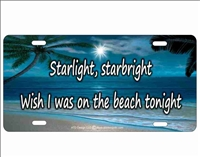 Starlight starbright wish I was on the beach tonight novelty license plate decorative vanity aluminum sign