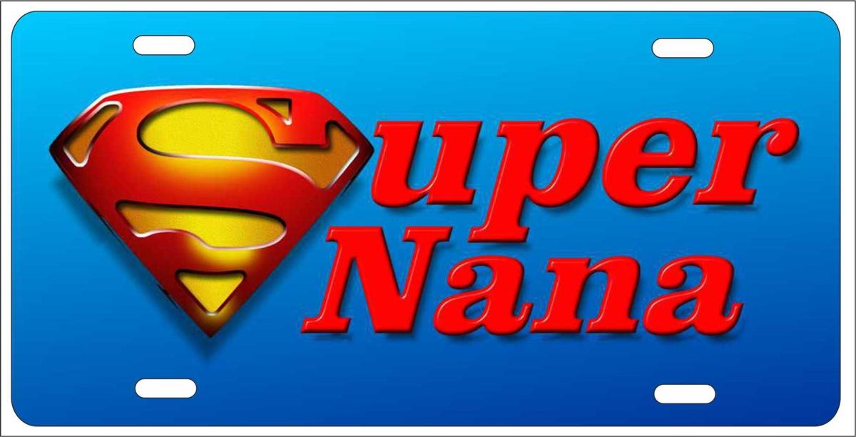 Super Nana Personalized Novelty Front License Plate Decorative Aluminum Car Tag