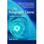 Sonia Barrett -Audio book: (download)  The Holographic Canvas, the fusing of mind and matter- MUST LEAVE EMAIL