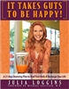 JULIA LOGGINS' IT TAKES GUTS TO BE HAPPY PACK - MUST LEAVE EMAIL