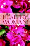 "<br><br>  Gary Null's ""BE A HEALTHY WOMAN"" DVD"
