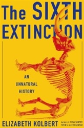 """The Sixth Extinction: An Unnatural History"""