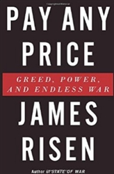 """Pay Any Price: Greed, Power, and Endless War"" by James Risen  - book"