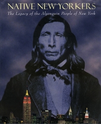 NATIVE NEW YORKERS - THE LEGACY OF THE ALGONQUIN PEOPLE - BOOK
