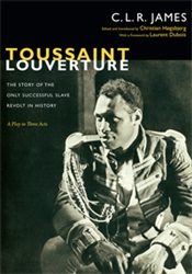 TOUSSAINT LOUVERTURE: The Story of the Only Successful Slave Revolt in History