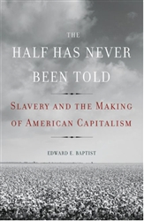 The Half Has Never Been Told: Slavery and the Making of American Capitalism -Book