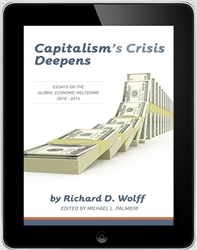Capitalism's Crisis Deepens: Essays on the Global Economic Meltdown, 2010-2014 - E- book