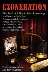 Exoneration - The Trial of Julius and Ethel Rosenberg and Morton Sobell  Book by Emily Arnow Alman and David Alman