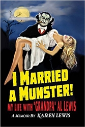 I Married A Munster: My Life with 'Grandpa' Al Lewis