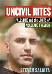 Uncivil Rites: Palestine And The Limits of Academic Freedom - Book