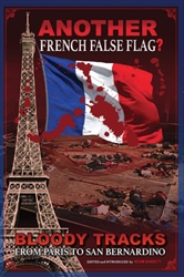 Another French False Flag?  Bloody Tracks from Paris to San Bernadino - Book
