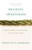 Braiding Sweetgrass: Indigenous Wisdom, Scientific Knowledge and the Teachings of Plants - Book