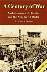 A Century of War: Anglo-American Oil Politics and the New World Order - Book
