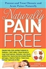 Naturally Pain Free - by Letha Hadady - Book