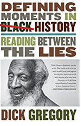 Defining Moments in Black History: Reading Between the Lies - Dick Gregory, Robert Lipsyte - book
