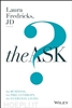 LAURA FREDRICKS, JD: The Ask for Business, Philanthropy and Everyday Living- Book