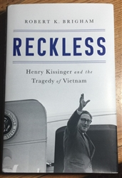RECKLESS: Henry Kissinger and the Tragedy of Vietnam-Book