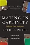 Mating in Captivity: Unlocking Erotic Intelligence by Esther Perel - Book