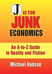 J is for Junk Economics - A Guide to Reality in an Age of Deception- Book
