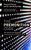 The Premonition Code: The Science of Precognition, How Sensing the Future Can Change Your Life- Book