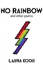 No Rainbow and Other Poems - Book