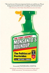 The Fight Against Monsanto's Roundup: The Politics of Pesticides - Books