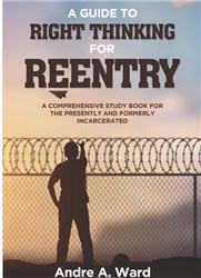 A Guide to Right Thinking for Reentry-Book