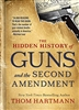 Hidden History of Guns and the Second Amendment - Book