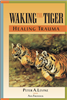 Waking the Tiger: Healing Trauma -Book