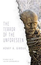 The Terror of the Unforeseen by Henry Giroux