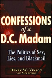 Confessions of a D.C. Madam - The Politics of Sex, Lies, and Blackmail - Book